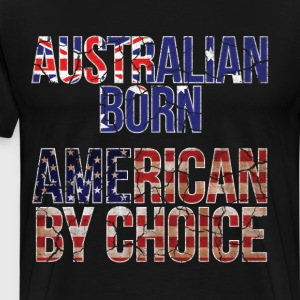 Australian Born American by Choice National Flag  T-Shirts - Men's Premium T-Shirt