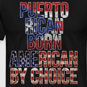 Puerto Rican Born American by Choice National Flag T-Shirts - Men's Premium T-Shirt