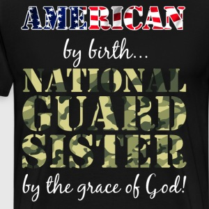 American By Birth National Guard Sister  T-Shirts - Men's Premium T-Shirt