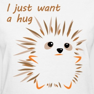 I Just Want A Hug Women's T-Shirts - Women's T-Shirt