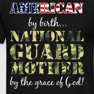 American By Birth National Guard Mother T-Shirts - Men's Premium T-Shirt