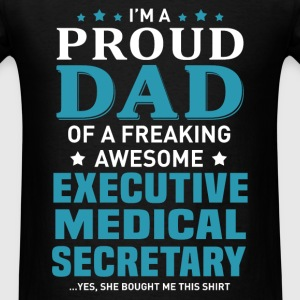 Executive Medical Secretary's Dad - Men's T-Shirt