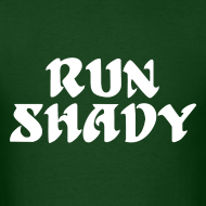 Design ~ Run Shady Shirt