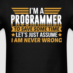 Programmer I'm Never Wrong T-Shirts - Men's T-Shirt
