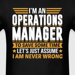Operations Manager I'm Never Wrong T-Shirts - Men's T-Shirt