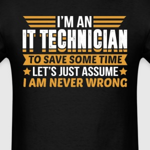 IT Technician I'm Never Wrong T-Shirts - Men's T-Shirt