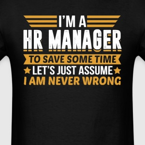 HR Manager I'm Never Wrong T-Shirts - Men's T-Shirt