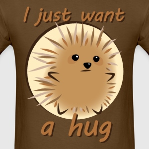 I Just Want A Hug T-Shirts - Men's T-Shirt