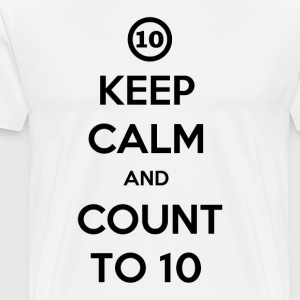 Keep calm and count to ten men's premium t-shirt - Men's Premium T-Shirt