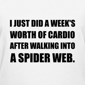 Cardio After Walking Through Spider Web - Women's T-Shirt