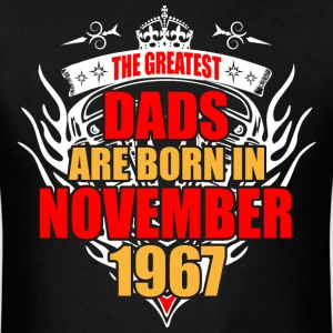 The Greatest Dads are born in November 1967 - Men's T-Shirt