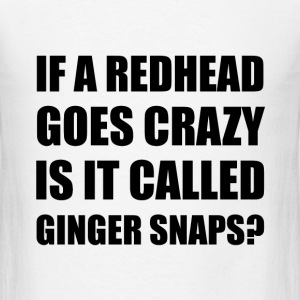 Redhead Called Ginger Snap - Men's T-Shirt