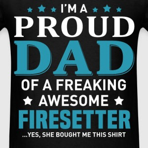 Firesetter's Dad - Men's T-Shirt
