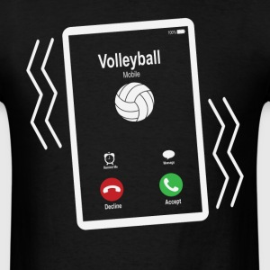 Volleyball Mobile is Calling Mobile T-Shirts - Men's T-Shirt