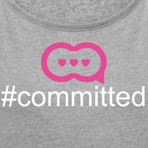 Committed Grey Women's Tee - Women´s Roll Cuff T-Shirt
