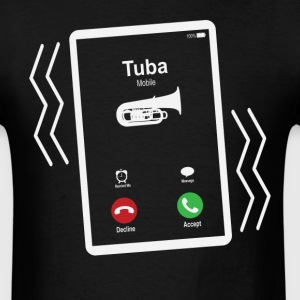 Tuba Mobile is Calling Mobile T-Shirts - Men's T-Shirt