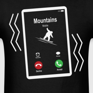Mountains Mobile (Snowboard) is Calling Mobile T-Shirts - Men's T-Shirt