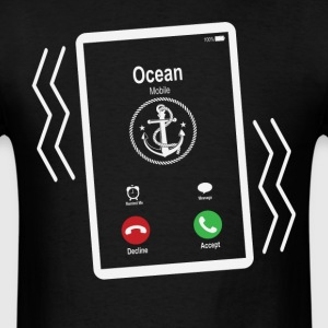 Ocean Mobile is Calling Mobile T-Shirts - Men's T-Shirt