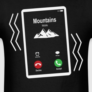 Mountains Mobile is Calling Mobile T-Shirts - Men's T-Shirt