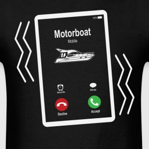 Motorboat Mobile is Calling Mobile T-Shirts - Men's T-Shirt