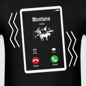 Montana Mobile is Calling Mobile T-Shirts - Men's T-Shirt