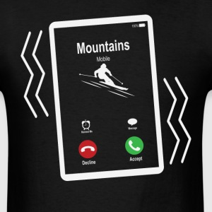 Mountains Mobile (Skiing) is Calling Mobile T-Shirts - Men's T-Shirt