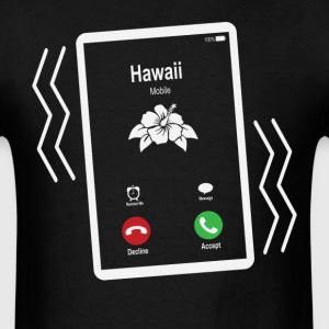 Hawaii Mobile is Calling Mobile T-Shirts - Men's T-Shirt