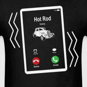 Hot Rod Mobile is Calling Mobile T-Shirts - Men's T-Shirt