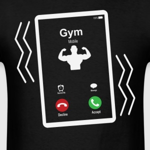 Gym Mobile is Calling Mobile T-Shirts - Men's T-Shirt