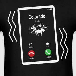 Colorado Mobile is Calling Mobile T-Shirts - Men's T-Shirt