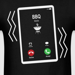 BBQ Mobile is Calling Mobile T-Shirts - Men's T-Shirt