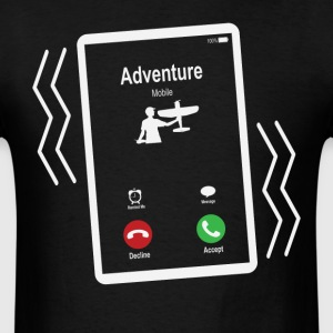 Adventure Mobile (RC Airplane) is Calling Mobile T-Shirts - Men's T-Shirt