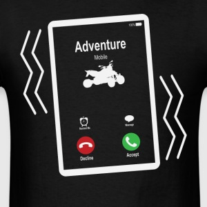 Adventure Mobile (ATV) is Calling Mobile T-Shirts - Men's T-Shirt