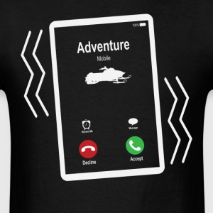 Adventure Mobile (Snowmobile) is Calling Mobile T-Shirts - Men's T-Shirt