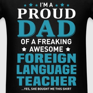 Foreign Language Teacher's Dad - Men's T-Shirt