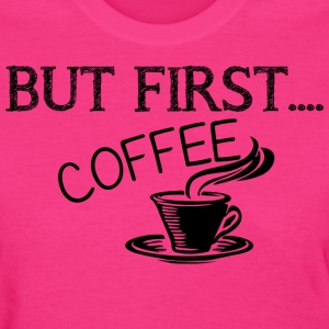 Fun Coffee Shirts - Women's T-Shirt