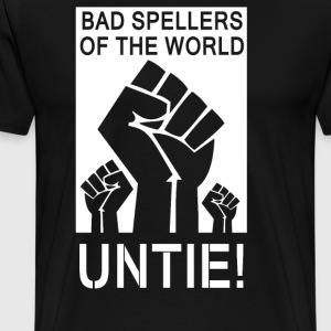 Bad Spellers Untie - Men's Premium T-Shirt