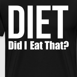 D.I.E.T Did I Eat That Cheat Day Workout T-Shirt T-Shirts - Men's Premium T-Shirt