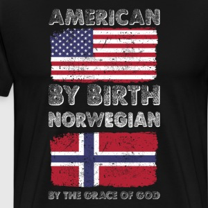 American by Birth Norwegian by Grace of God  T-Shirts - Men's Premium T-Shirt