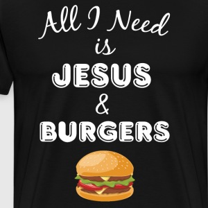 All I Need is Jesus & Burgers Christian Foodie T-Shirts - Men's Premium T-Shirt