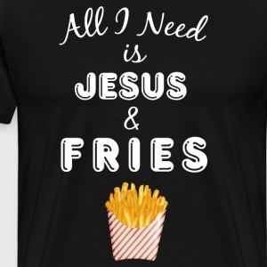 All I Need is Jesus & French Fries Christian Shirt T-Shirts - Men's Premium T-Shirt