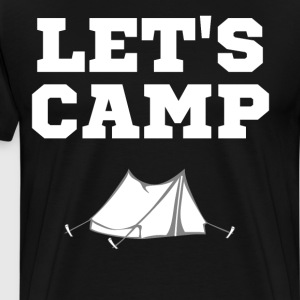 Let's Camp Tent Outdoor Adventure T-Shirt T-Shirts - Men's Premium T-Shirt