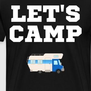 Let's Camp Recreational Vehicle RV Road Trip Shirt T-Shirts - Men's Premium T-Shirt
