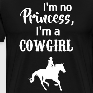 I'm No Princess I'm a Cowgirl Horseback Riding T-Shirts - Men's Premium T-Shirt
