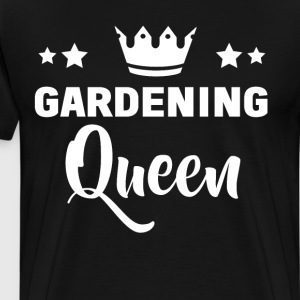 Gardening Queen Royalty Crown Outdoors T-Shirt T-Shirts - Men's Premium T-Shirt