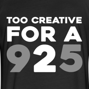 too creative for a 9 to 5 T-Shirts - Fitted Cotton/Poly T-Shirt by Next Level