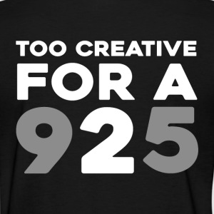 too creative for a 9 to 5 T-Shirts - Women's T-Shirt
