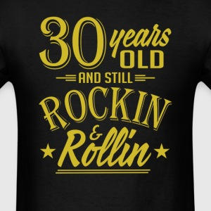 30 Years Old and Still Rockin and Rollin Anniversa T-Shirts - Men's T-Shirt