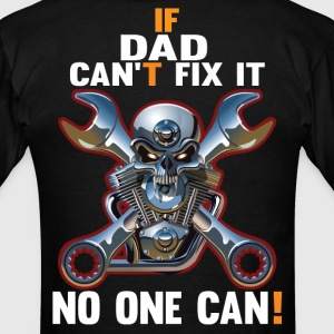 IF DAD CAN'T FIX IT! T-Shirts - Men's T-Shirt