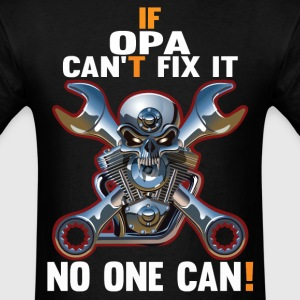 IF OPA CAN'T FIX IT! T-Shirts - Men's T-Shirt